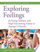 Exploring Feelings for Young Children with High Functioning Autism or Asperger s Disorder
