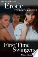 The Swirl Resort  Erotic Swinger s Vacation  First Time Swingers