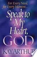 Speak to My Heart  God