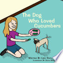 The Dog Who Loved Cucumbers