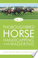Thoroughbred Horse Handicapping and Wagering Of Horse Racing Is A Book That Contains