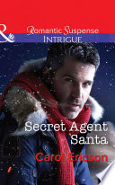 Secret Agent Santa (Mills & Boon Intrigue) (Brothers in Arms: Retribution, Book 4) About Thwarting Terrorist Plots