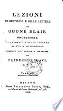 Lezioni di retorica e belle lettere di Ugone Blair     tradotte dall  Inglese e commentate da Francesco Soave C  R  S  Tomo III