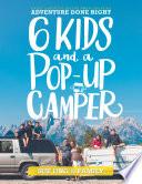 Six Kids and a Pop Up Camper