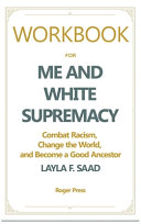 Workbook For Me and White Supremacy Book PDF