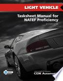Light Vehicle Tasksheet Manual for NATEF Proficiency  2013 NATEF Edition