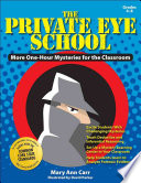 Private Eye School   More One Hour Mysteries for the Classroom