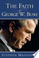 The Faith of George W  Bush
