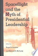 Spaceflight and the Myth of Presidential Leadership
