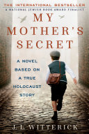 My Mother's Secret : captivating and ultimately uplifting tale intertwining the lives...
