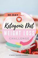 30 Day Ketogenic Diet Weight Loss Challenge
