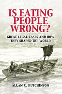 Is Eating People Wrong  Common Law Develops This Book Explores Eight Exemplary