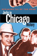 Speaking Ill of the Dead  Jerks in Chicago History