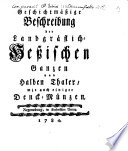 Geschichtmäßige Beschreibung der Landgräflich-Heßischen Ganzen und Halben Thaler, wie auch einiger Denck-Münzen