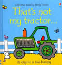 That's Not My Tractor : paintwork or bumpy tyres. the...