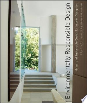 Environmentally Responsible Design: Green and Sustainable Design for Interior Designers - ISBN:9781118504482