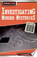 Investigating Murder Mysteries
