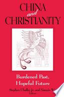 China and Christianity  Burdened Past  Hopeful Future
