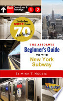 The Absolute Beginner   s Guide to the New York Subway
