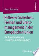 Reflexive Sicherheit, Freiheit und Grenzmanagement in der Europäischen Union