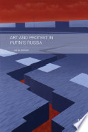 Art And Protest In Putin S Russia book