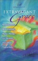 Extravagant Grace - MM for MIM Joy Grace Grace Describes Things Beyond Your