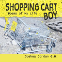 Shopping Cart Boy  Poems of My Life Book PDF