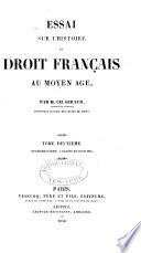 Essai Sur L Histoire Du Droit Fran Ais Au Moyen Ge