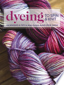 Dyeing to Spin & Knit Is How Felicia Lo Always