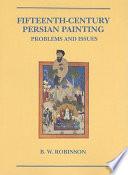 Fifteenth Century Persian Painting