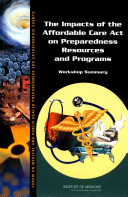 The Impacts Of The Affordable Care Act On Preparedness Resources And Programs : went into effect in 2014, and...