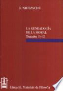 La genealogía de la moral (Tratados I y II)