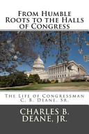 Ebook From Humble Roots to the Halls of Congress Epub Charles Bennett Deane, Jr. Apps Read Mobile