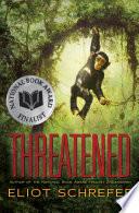 Threatened by Eliot Schrefer