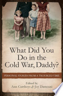 What Did You Do In The Cold War Daddy