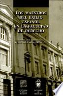 Los maestros del exilio español en la Facultad de Derecho