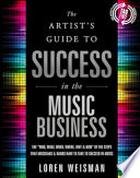 the the artist s guide to success in the music business