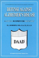 Defense Against Alzheimer's Disease (DAAD) : destroys memory, undermines personality, and ultimately...