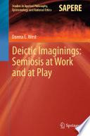 Deictic Imaginings  Semiosis at Work and at Play