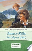 Anne   Rilla   Der Weg ins Gl  ck