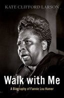 Walk with Me: A Biography of Fannie Lou Hamer