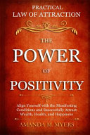 Practical Law Of Attraction The Power Of Positivity