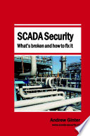 Scada Security What S Broken And How To Fix It