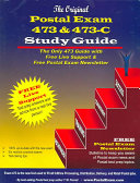 The Original Postal Exam 473 and 473 C Study Guide