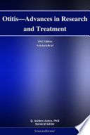 Otitis Advances In Research And Treatment 2012 Edition