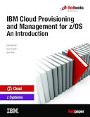 IBM Cloud Provisioning and Management for z/OS: An Introduction