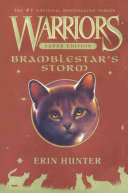 Bramblestar's Storm : warriors series! in this never-before-told...