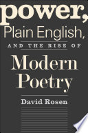 Power  Plain English  and the Rise of Modern Poetry