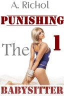 Punishing the Babysitter 1  Virgin Babysitter Taboo Erotica Light BDSM Humiliation Sex Stories Impregnation Breeding Barely Legal