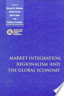 Market Integration  Regionalism and the Global Economy
